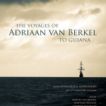 The Voyages of Adriaan van Berkel to Guiana