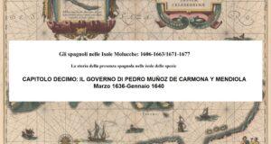 CAPITOLO DECIMO: IL GOVERNO DI PEDRO MUÑOZ DE CARMONA Y MENDIOLA, Marzo (?) 1636-Gennaio 1640