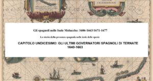 CAPITOLO UNDICESIMO: GLI ULTIMI GOVERNATORI SPAGNOLI DI TERNATE, 1640-1663