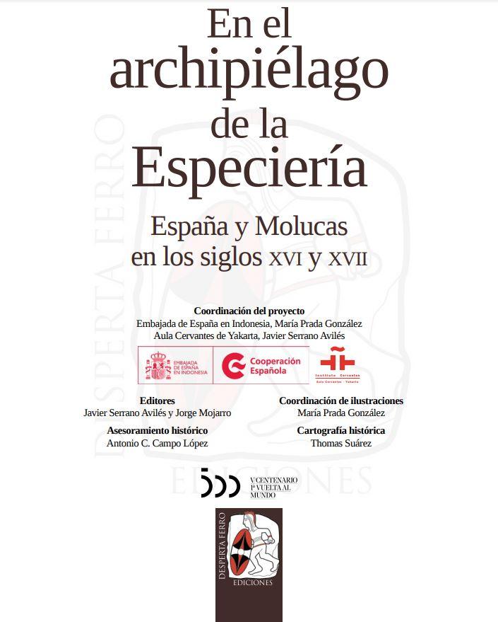 En el Archipiélago de la Especiería. España y Molucas en los siglos XVI y XVII